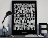 Can't Help Falling In Love With You - Song Lyrics Typography Elvis Presley Tribute - PRINTED music Art bedroom office lounge home decor
