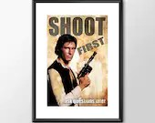 Han Solo Shoot First Ask Questions Later - Star wars - PRINTED Boys and girls Geek man woman cave nerds bedroom office