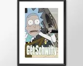 Rick and Morty - Get Schwifty - PRINTED - kids Geek man cave nerds bedroom office