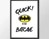 Quick To The Batcave - PRINTED -  for the Big Boys Geek man cave nerds bedroom office kids nursery superhero dc comics