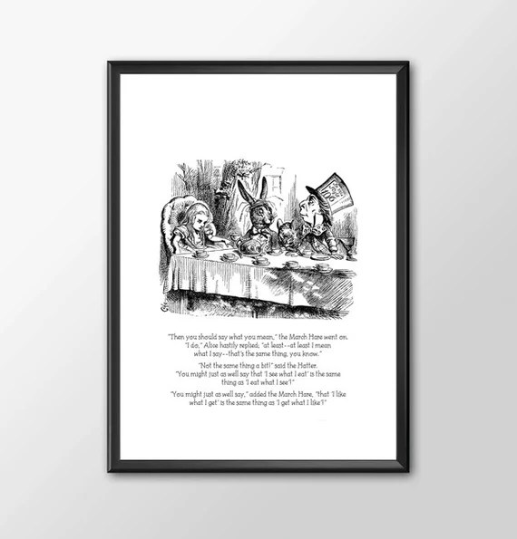 I get what I like - Traditional Alice In Wonderland Art  - PRINTED Art bedroom office old style lounge kitchen home decor
