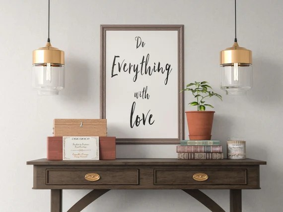 Do Everything With Love Quote Art Print, Motivational Inspirational Poster Sign Printable  Design office kitchen home decor man cave