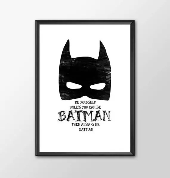 Be yourself unless you can be batman Classic Comic style for the Big Boys Geek kids man cave nerds bedroom office nursery superhero