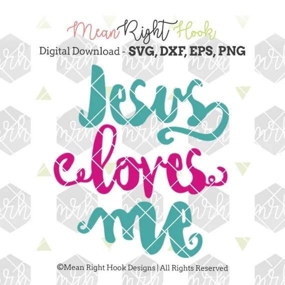 Download Items similar to Jesus Loves Me SVG, Christian svg, kids ...