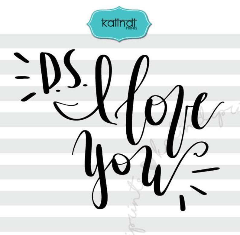 Download PS I love you svg valentine svg hand lettering svg funny ...