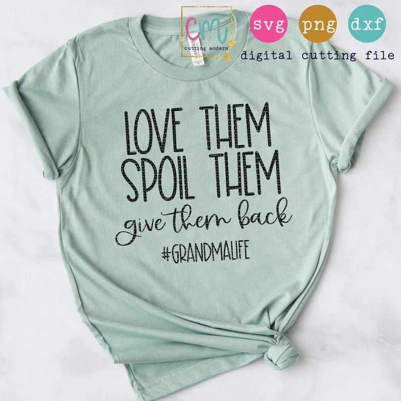 Download Love Them Spoil Them Give Them Back Grandma Life SVG PNG ...