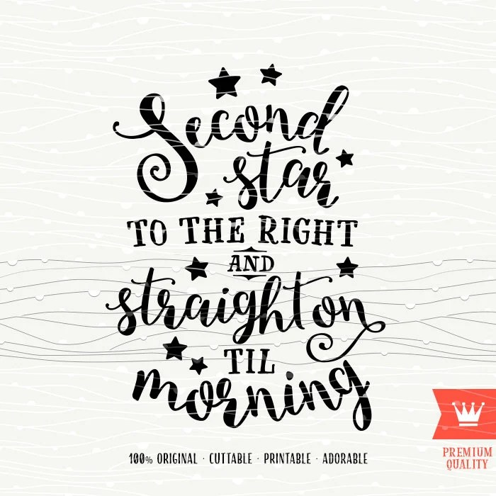 Second Star to the Right SVG Peter Pan SVG Cutting File