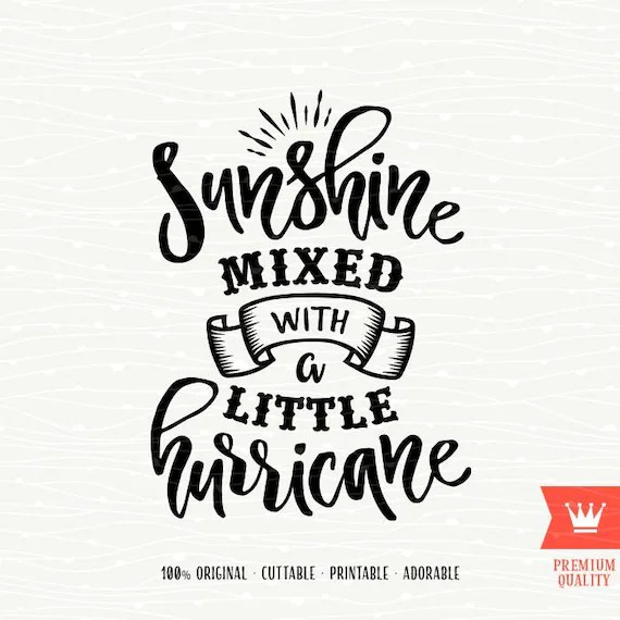 Sunshine Mixed With A Little Hurricane SVG Cutting File