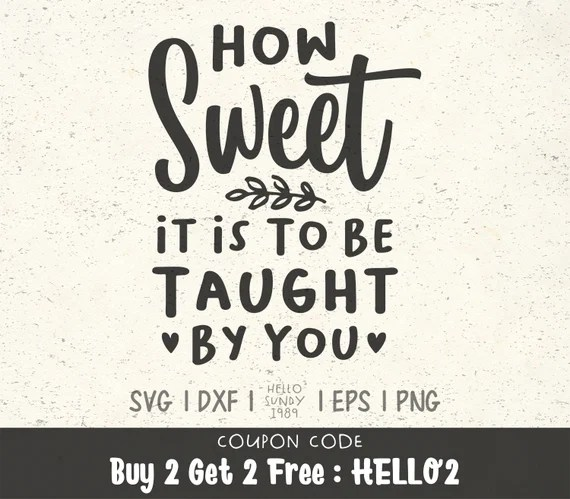 Download How Sweet It Is To Be Taught By You svg Funny Teacher ...