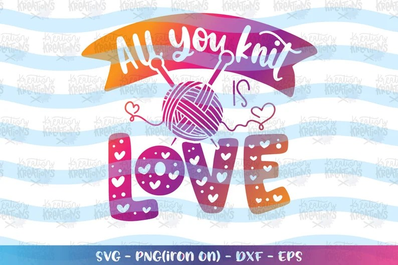 Download All you knit is love SVG nana sayings quotes svg knitting ...