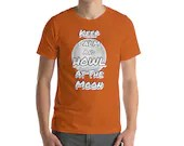 """The """"Keep Calm And Howl At The Moon"""" Unisex Premium T-Shirt   Bella + Canvas 3001 Short-Sleeve Unisex T-Shirt"""