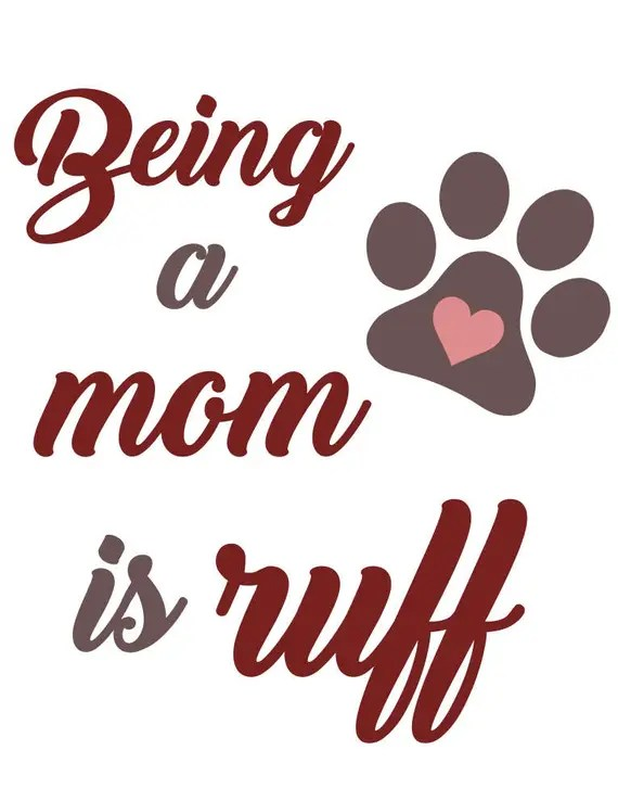 Download Items similar to Being a Mom is Ruff - svg file on Etsy