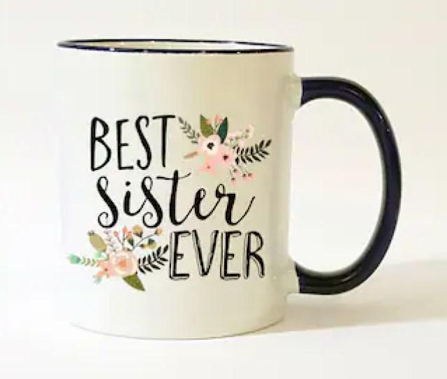 Best Sister Ever Mug Sister Mug Mug For Sister Gift For Sister Sister Gift Sister Coffee Mug Sister Coffee Cup  Oz