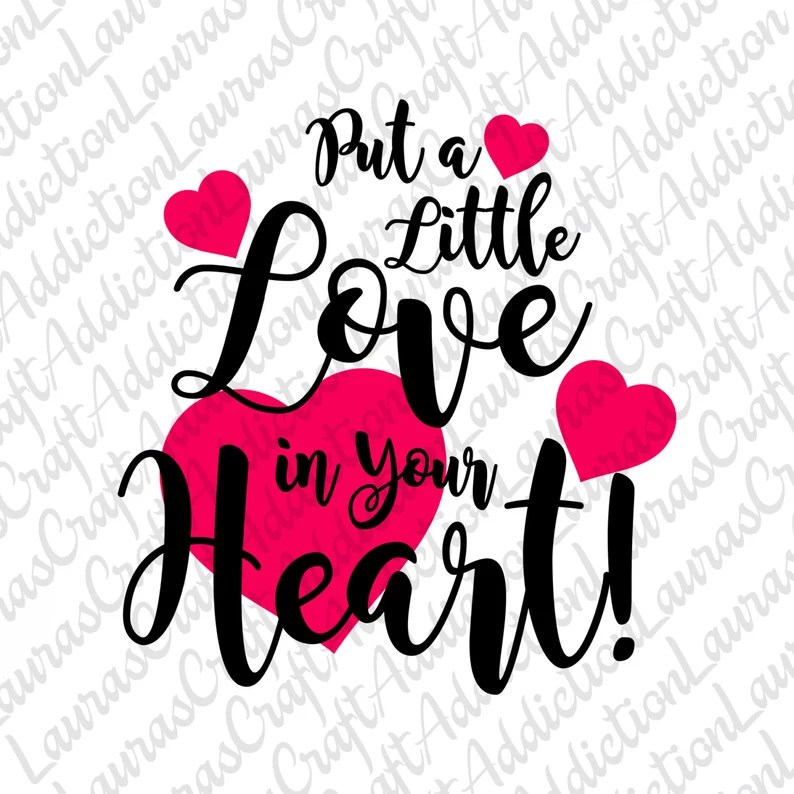 Download Put a Little Love in Your Heart svg dxf pdf cut files for ...