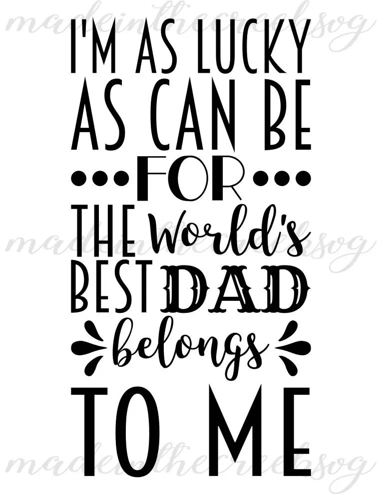 Lucky As Can Be World's Best Dad Quotes Father's