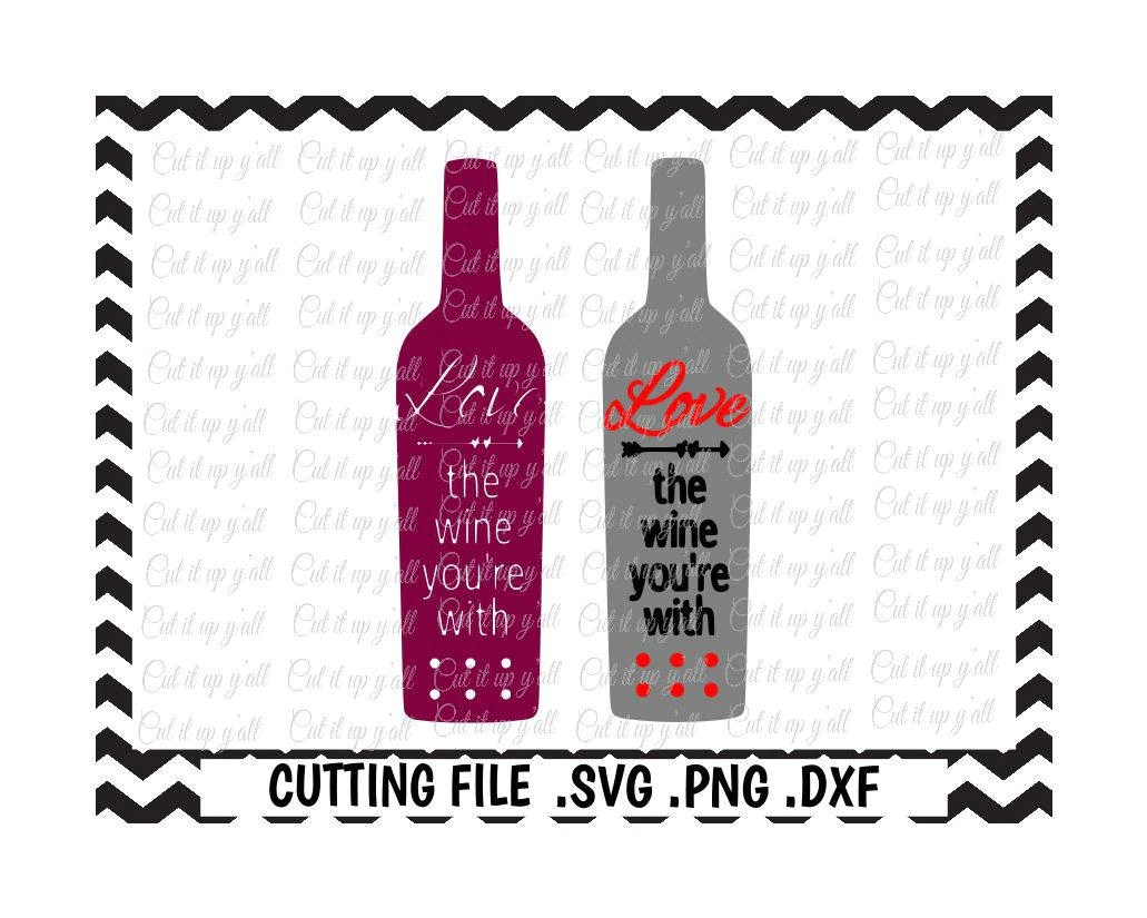 Download Wine Bottle Svg Love The Wine You're With Svg Png Dxf   Etsy