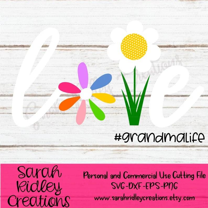 Love Svg Flower Svg Grandma Life Svg Love Flowers Flower ...
