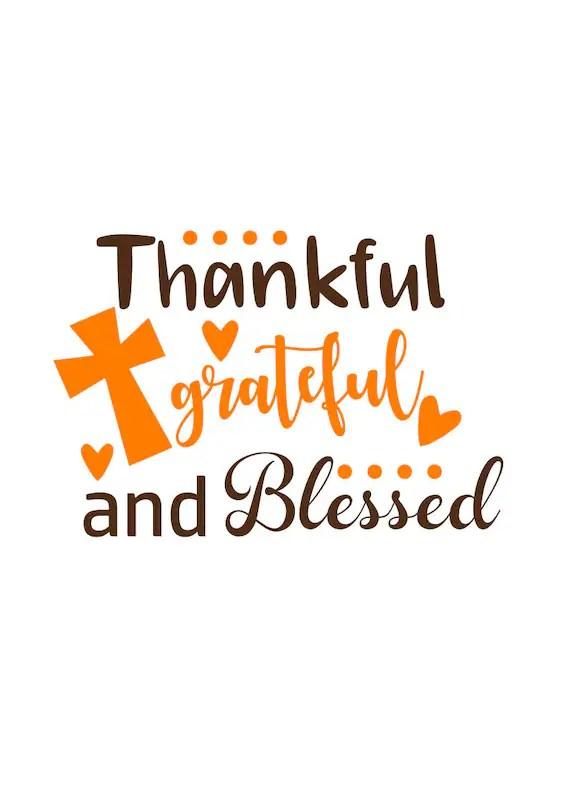 Thankful Svg : thankful, Thanksgiving, Thankful, Blessed, Grateful