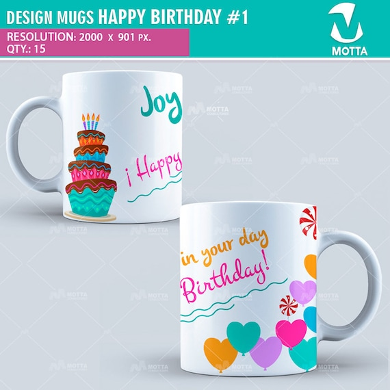 Design Sublimation Mugs Happy Birthday Sublimation Template Etsy