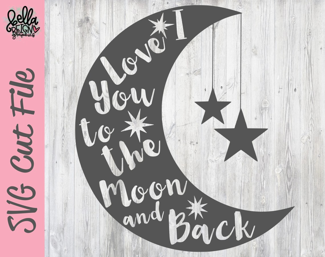 Download I Love You To The Moon And Back SVG Cut File-Nursery ...