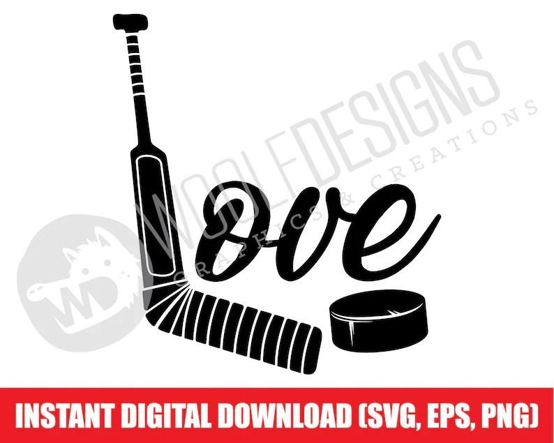 Download Love Hockey Goalie Stick Digital File Download SVG PNG EPS ...