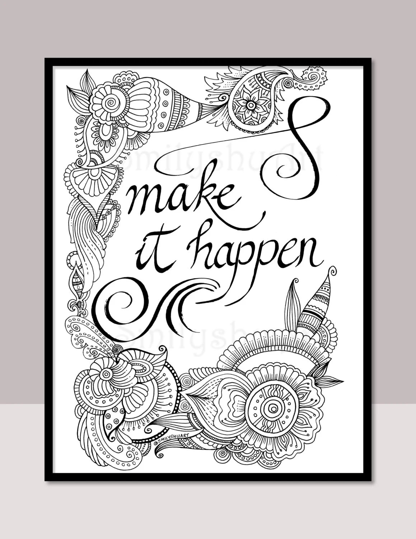 Make It Happen Printable Motivational Quotes Diy Zentangle
