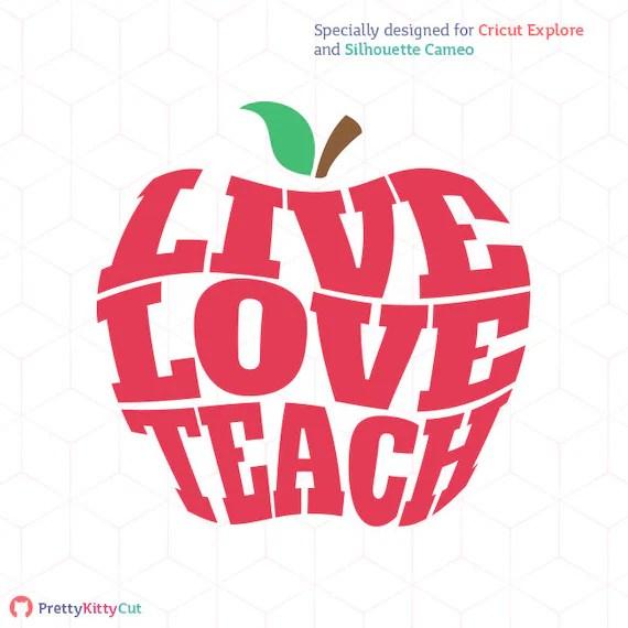 Download Live Love Teach SVG Teacher Apple Instant Download Cutting ...