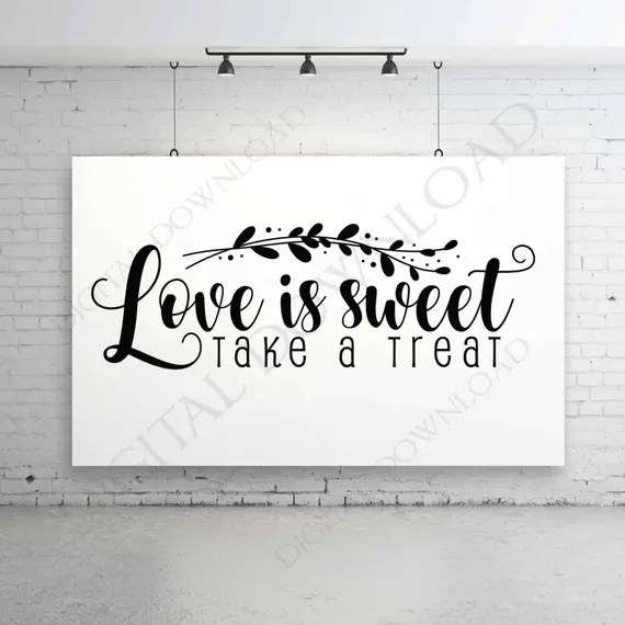 Download Love is sweet take a treat SVG Quote Vector Digital Design ...