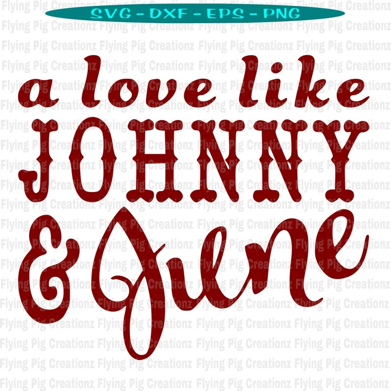 Download Johnny and June svg A Love Like Johnny and June svg Johnny ...