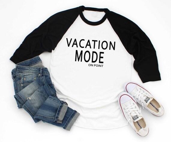 Vacation Shirt Ideas Baseball Shirt Sayings Vacation Mode Grey Etsy
