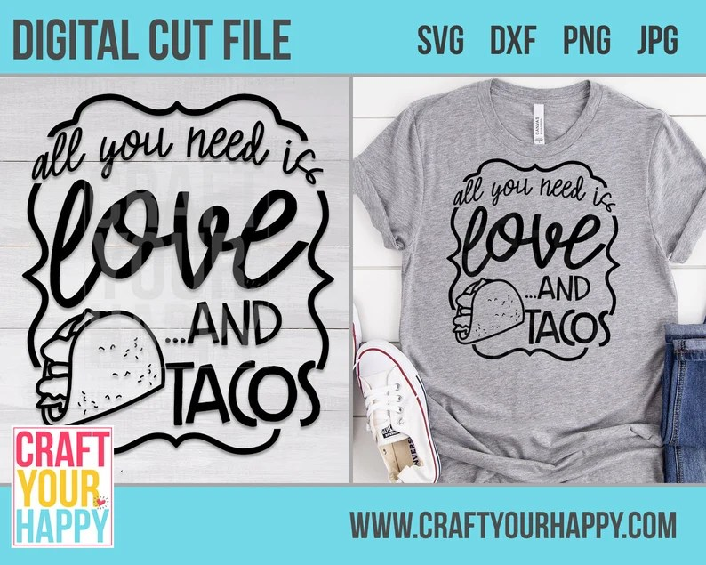 Download Tacos SVG Cut File All You Need Is Love And Tacos DXF SVG ...