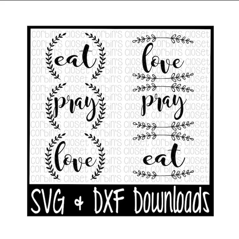 Download Cooking SVG Kitchen SVG Eat Pray Love Cut File SVG & dxf ...