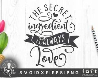Download The secret ingredient is always love svg Kitchen svg cut ...
