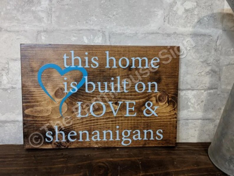 Download This home is built on Love & shenanigans Wood Signs Wooden ...