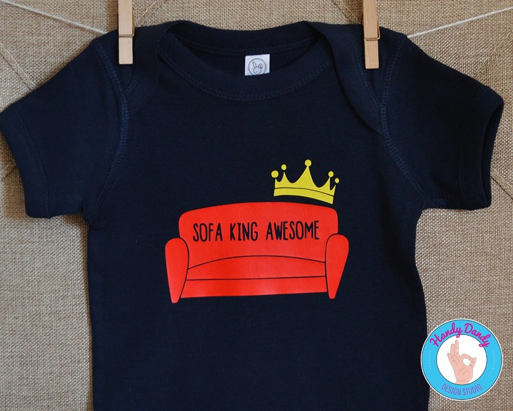 sofa king awesome t shirt patio glider sofas cool etsy funny onesie kids edgy naughty silly sarcastic punny throwback