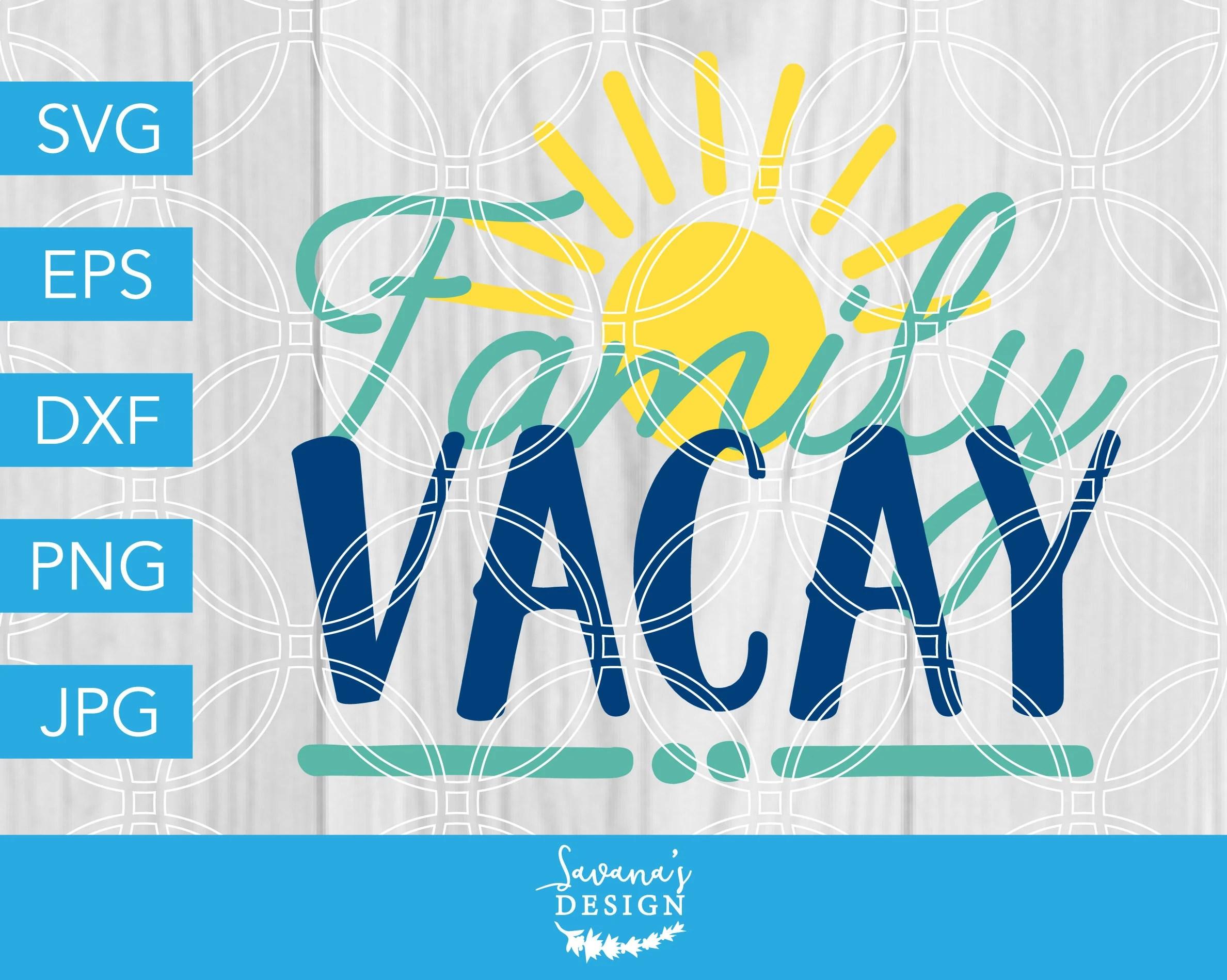 Family Vacay Svg Vacay Svg Family Svg Vacation Svg Family Vacation Svg Sun Svg Beach Svg Svg Files For Cricut Svg Files Cricut Svg By Savanasdesign Catch My Party