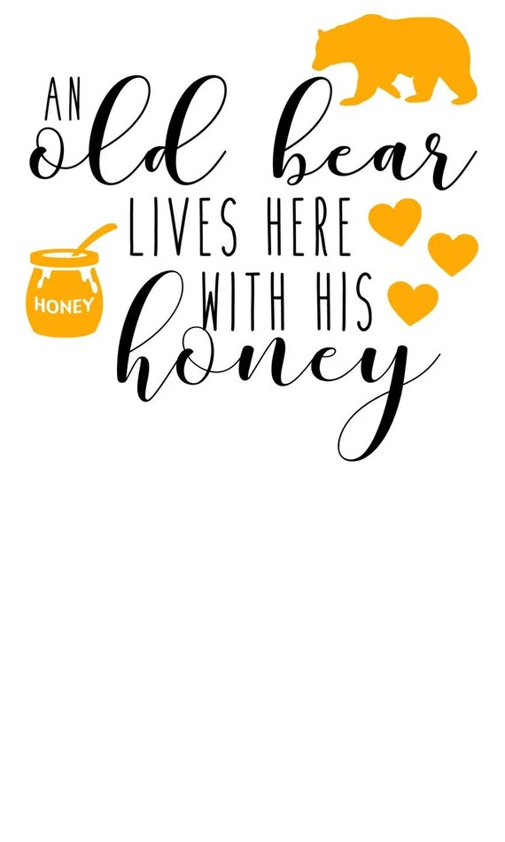 Download An Old Bear Lives Here With His Honey SVG Cut File Cutting ...