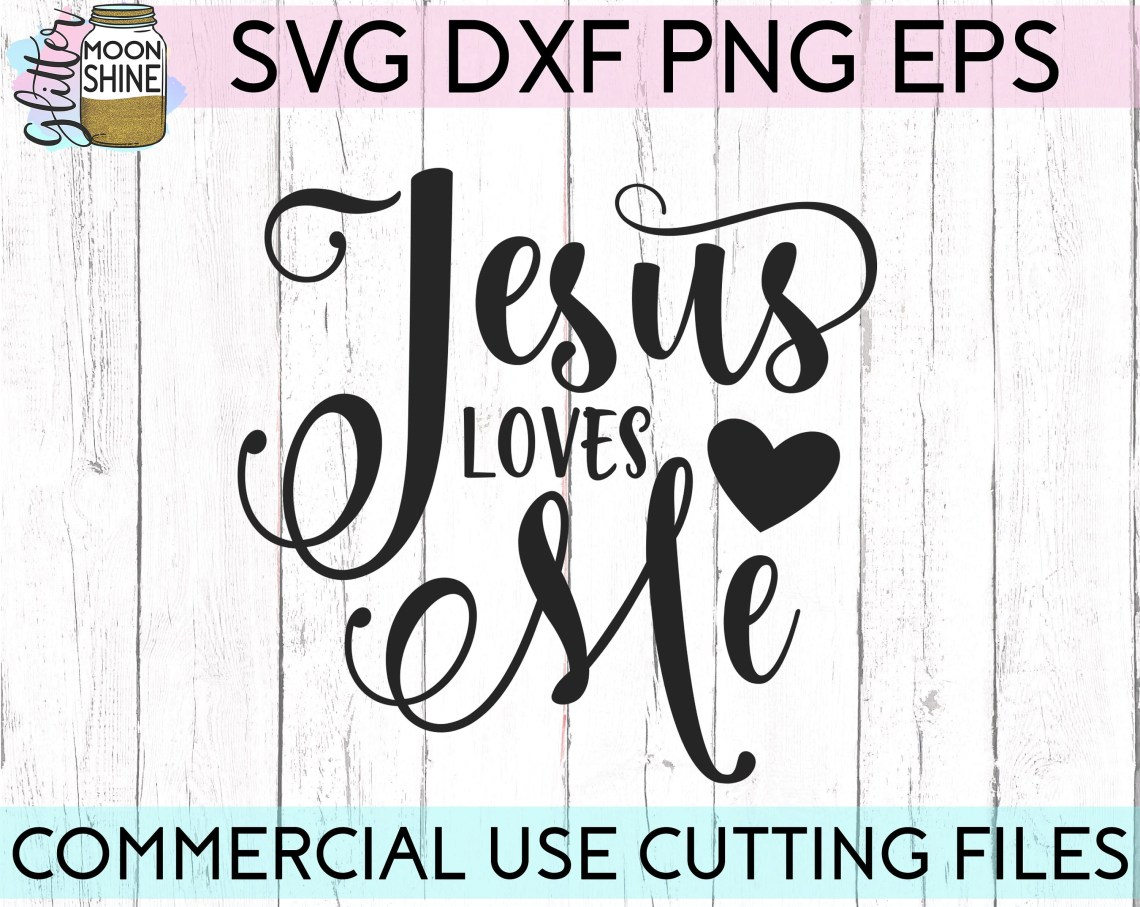 Download Jesus Loves Me svg eps dxf png Files for Cutting Machines ...