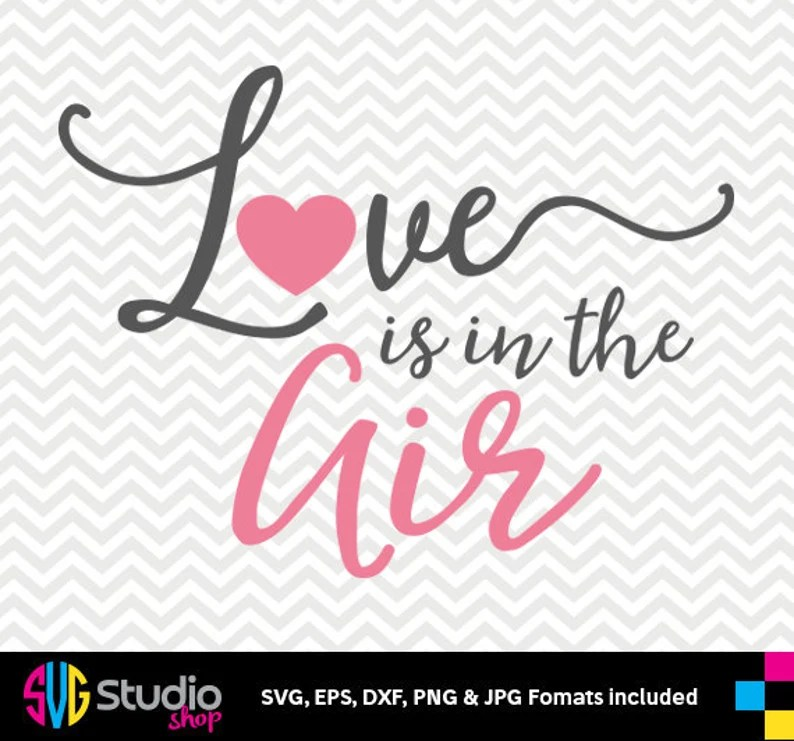 Download Love is in the air SVG files Valentines Day Silhouette   Etsy