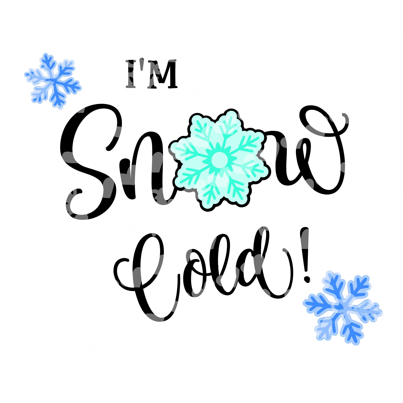 I M Snow Cold Word Art Svg