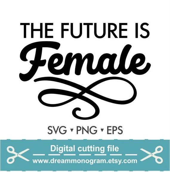 Download The future is female Svg Feminism Svg Feminist cut file   Etsy