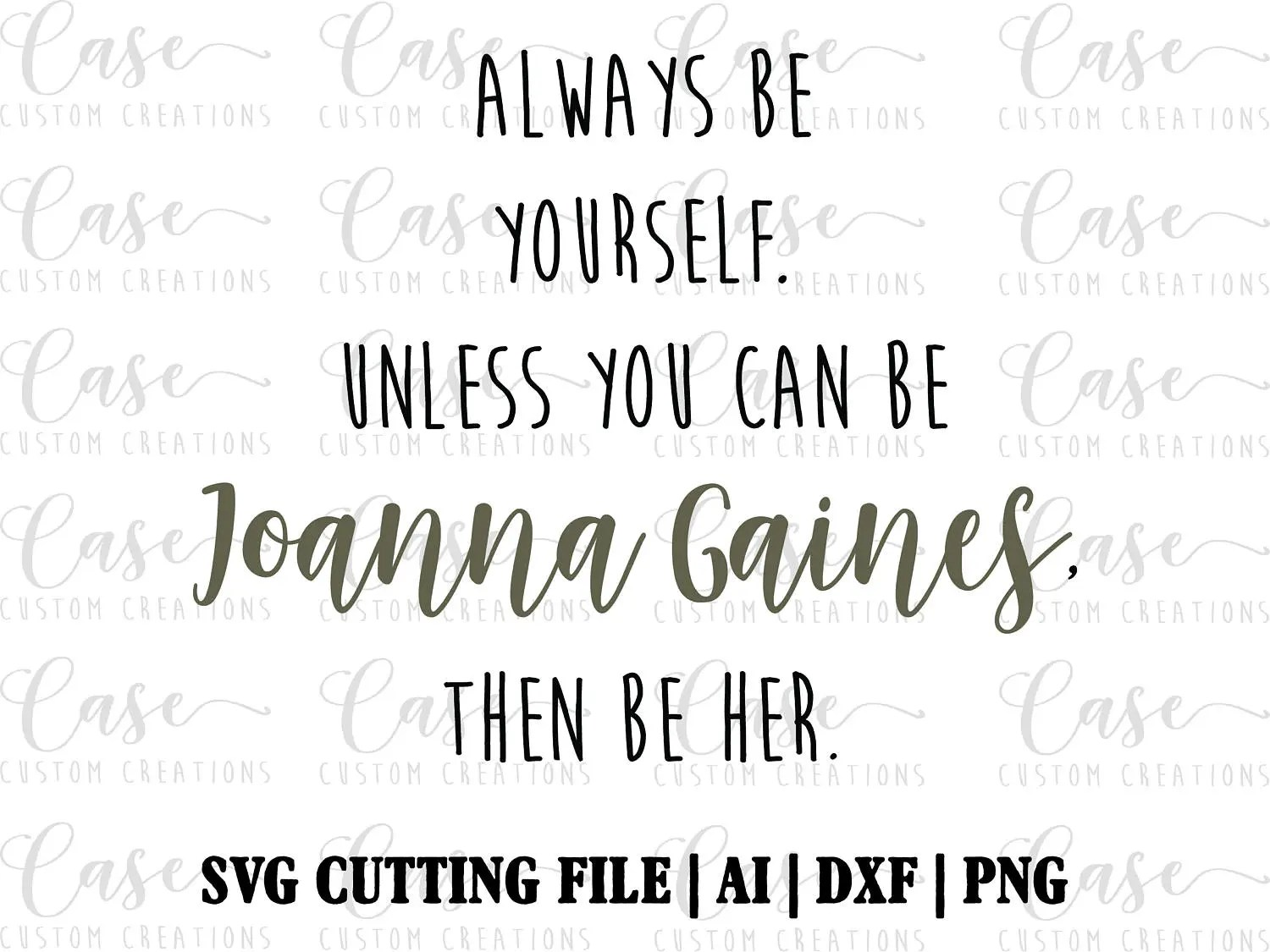 Always be Yourself Joanna Gaines SVG Cutting File Ai DXF