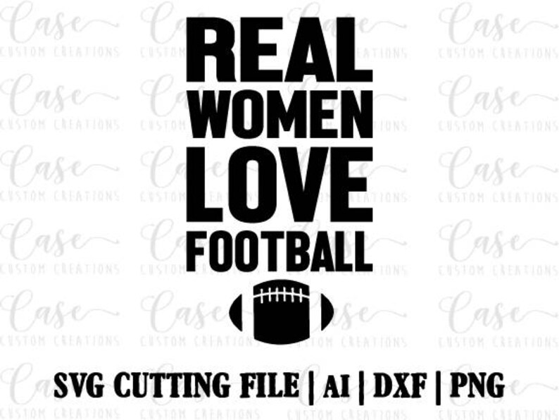 Real Women Love Football SVG Cutting File Ai Dxf and PNG