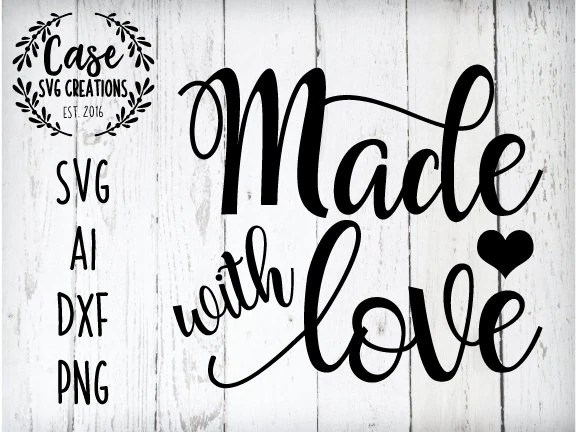 Download Made with Love SVG Cutting File, Ai, Dxf and Printable PNG ...