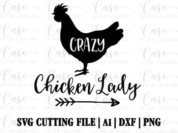 Crazy Chicken Lady SVG Cutting File Ai Png and Dxf Instant