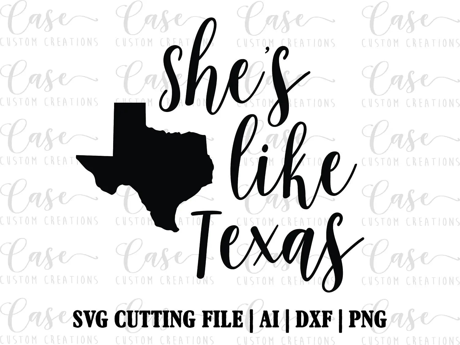 She's Like Texas SVG Cutting File Ai Dxf and Png Printable