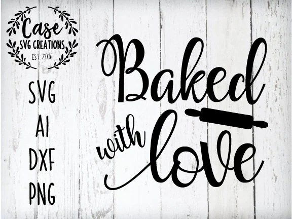 Download Baked with Love SVG Cutting File ai dxf and Png Printable ...