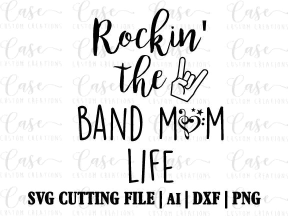 Rockin' the Band Mom Life SVG Cutting FIle AI Dxf and Png
