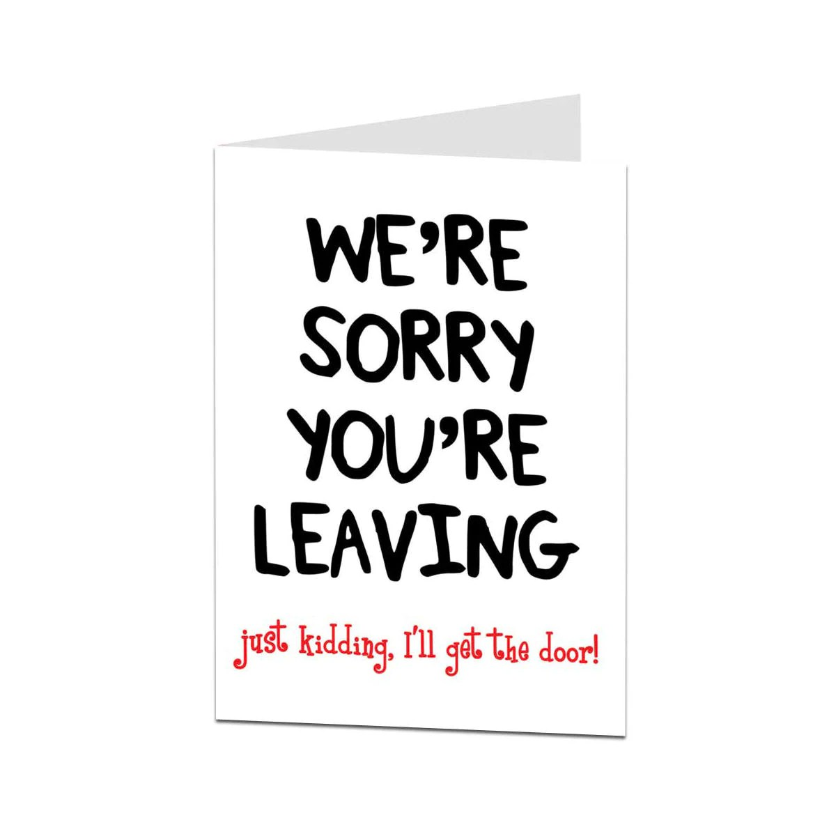 Leaving Card. Sorry Your Leaving Card. Funny Leaving Card