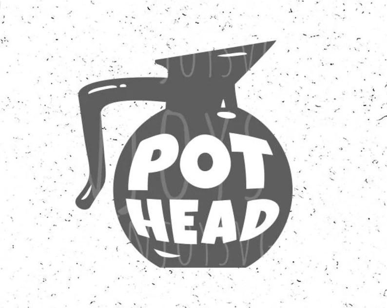 Download Pot Head svg file Pot Head svg Coffee lover svg Coffee svg ...